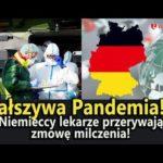 Fałszywa Pandemia: Niemicy lekarze przerywają zmowę milczenia